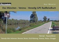 Das München - Verona - Venedig GPS RadReiseBuch (eBook, ePUB)