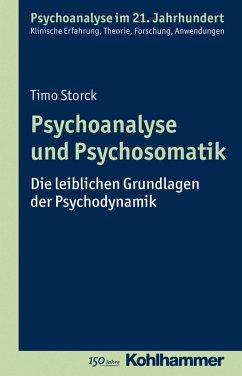 Psychoanalyse und Psychosomatik (eBook, PDF) - Storck, Timo