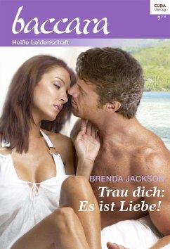 Trau dich: Es ist Liebe! / baccara Bd.1923 (eBook, ePUB) - Jackson, Brenda