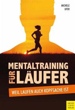 Mentaltraining für Läufer (eBook, PDF) - Ufer, Michele