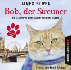 Bob, der Streuner Bd.1 (Audio-CD) - Bowen, James