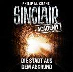 Die Stadt aus dem Abgrund / Sinclair Academy Bd.3 (2 Audio-CDs)