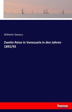 Zweite Reise in Venezuela in den Jahren 1892/93