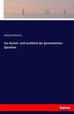 Zur Accent- und Lautlehre der germanischen Sprachen