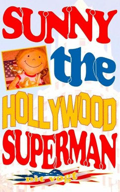 Sunny the Hollywood Superman (eBook, ePUB)