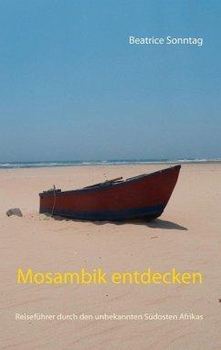 Mosambik entdecken (eBook, ePUB)