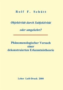 Objektivität durch Subjektivität oder umgekehrt ? (eBook, ePUB)