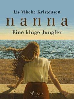 Nanna - Eine kluge Jungfrau (eBook, ePUB) - Vibeke Kristensen, Lis