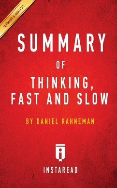 Summary of Thinking, Fast and Slow: By Daniel Kahneman Includes Analysis