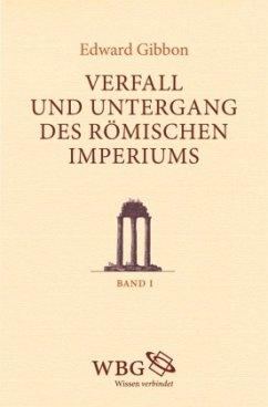 Verfall und Untergang des römischen Imperiums - Gibbon, Edward