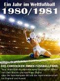 Ein Jahr im Weltfußball 1980 / 1981 (eBook, ePUB)