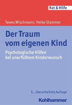 Der Traum vom eigenen Kind - Wischmann, Tewes; Stammer, Heike