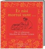 Et nisi mortui sunt ... / Und wenn sie nicht gestorben sind ...