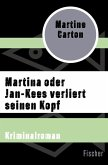 Martina oder Jan-Kees verliert seinen Kopf (eBook, ePUB)
