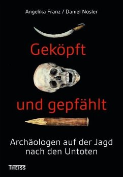 Geköpft und gepfählt - Franz, Angelika; Nösler, Daniel