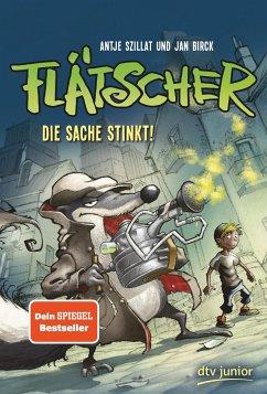Die Sache stinkt / Flätscher Bd.1 - Szillat, Antje