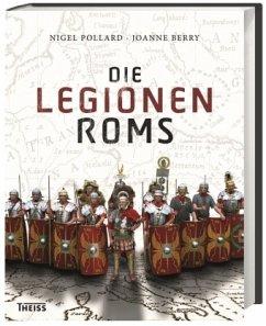 Die Legionen Roms - Pollard, Nigel; Berry, Joanne