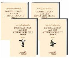 Darstellungen aus der Sittengeschichte Roms, 4 Teile - Friedlaender, Ludwig