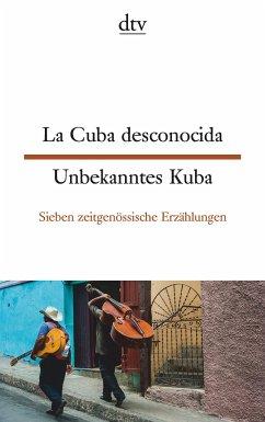 La Cuba desconocida Unbekanntes Kuba
