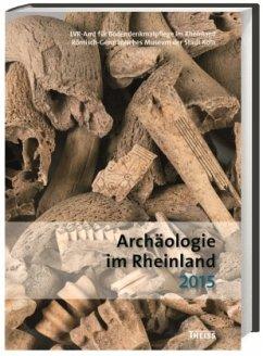 Archäologie im Rheinland 2015