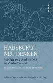 Habsburg neu denken