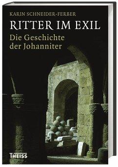 Ritter im Exil - Schneider-Ferber, Karin