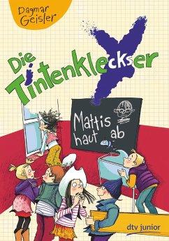 Mattis haut ab / Die Tintenkleckser Bd.3 - Geisler, Dagmar