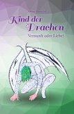 Kind der Drachen - Vernunft oder Liebe? (eBook, ePUB)