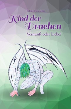 Kind der Drachen - Vernunft oder Liebe? (eBook, ePUB) - Hentschel, Sabine