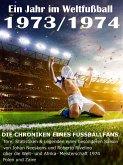 Ein Jahr im Weltfußball 1973 / 1974 (eBook, ePUB)