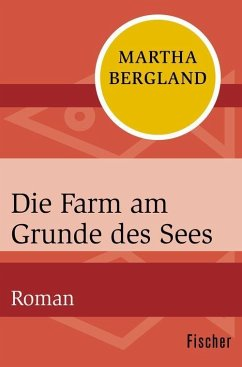Die Farm am Grunde des Sees (eBook, ePUB) - Bergland, Martha