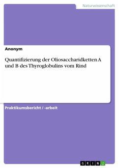 Quantifizierung der Oliosaccharidketten A und B des Thyroglobulins vom Rind (eBook, PDF)