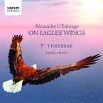 On Eagles' Wings-Geistliche Chorwerke