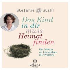 Das Kind in dir muss Heimat finden (MP3-Download) - Stahl, Stefanie