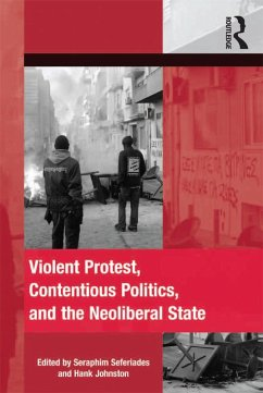 Violent Protest, Contentious Politics, and the Neoliberal State (eBook, ePUB)