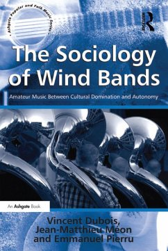 The Sociology of Wind Bands (eBook, ePUB)