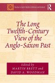 The Long Twelfth-Century View of the Anglo-Saxon Past (eBook, ePUB)