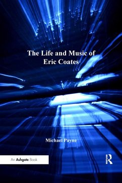 The Life and Music of Eric Coates (eBook, ePUB)
