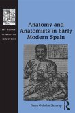 Anatomy and Anatomists in Early Modern Spain (eBook, ePUB)