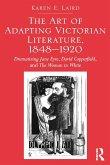 The Art of Adapting Victorian Literature, 1848-1920 (eBook, PDF)