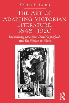 The Art of Adapting Victorian Literature, 1848-1920 (eBook, PDF) - Laird, Karen E.