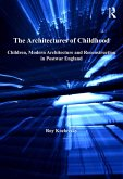 The Architectures of Childhood (eBook, PDF)