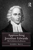 Approaching Jonathan Edwards (eBook, ePUB)
