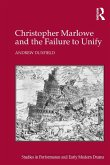 Christopher Marlowe and the Failure to Unify (eBook, PDF)