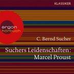 Suchers Leidenschaften: Marcel Proust - Eine Einführung in Leben und Werk (Feature) (MP3-Download)