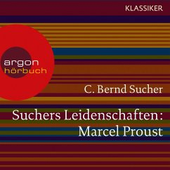 Suchers Leidenschaften: Marcel Proust - Eine Einführung in Leben und Werk (Feature) (MP3-Download) - Sucher, C. Bernd