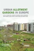 Urban Allotment Gardens in Europe (eBook, ePUB)