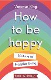 10 Keys to Happier Living (eBook, ePUB)