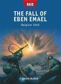 The Fall of Eben Emael (eBook, PDF)