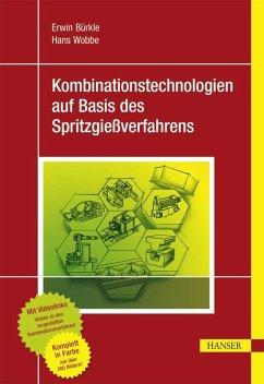 Kombinationstechnologien auf Basis des Spritzgießverfahrens (eBook, PDF) - Bürkle, Erwin; Wobbe, Hans